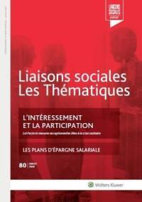 Liaisons sociales. Les thématiques, n° 80. L'intéressement et la participation : loi Pacte et mesures exceptionnelles liées à la crise sanitaire
