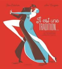 Il est une tradition...