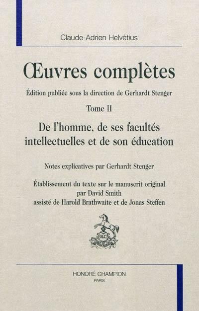 Oeuvres complètes. Volume 2, De l'homme, de ses facultés intellectuelles et de son éducation
