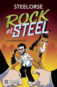 Rock et Steel. Volume 1, La menace Blast