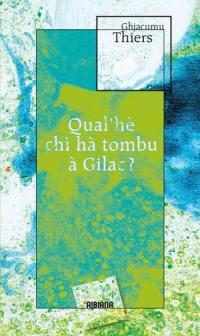 Qual'hè chi hà tombu à Gilac ?
