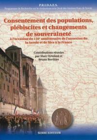 PRIDAES, Programme de recherche sur les institutions et le droit des anciens États de Savoie. Volume 4, Consentement des populations, plébiscites et changements de souveraineté