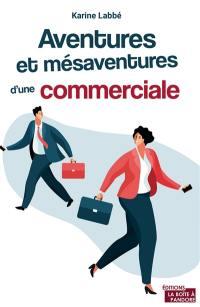Aventures et mésaventures d'une commerciale