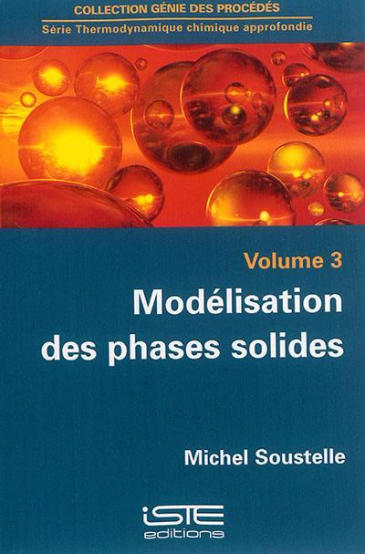 Outils de la modélisation des phases. Volume 3, Modélisation des phases solides