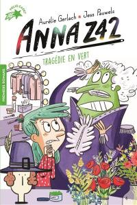 Anna Z42. Volume 4, Tragédie en vert