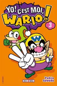 Yo ! C'est moi, Wario !. Volume 3,