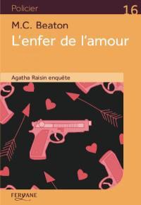 Agatha Raisin enquête, L'enfer de l'amour