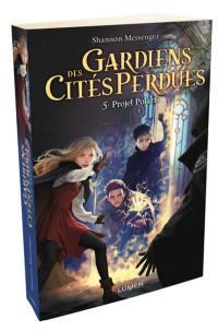 Gardiens des cités perdues. Volume 5, Projet Polaris