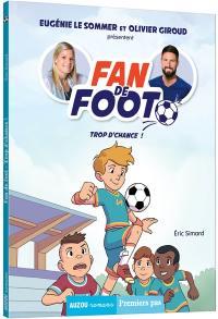 Fan de foot. Volume 2, Trop d'chance !
