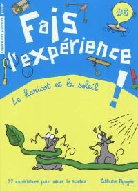 Fais l'expérience !. Volume 6, Le haricot et le soleil