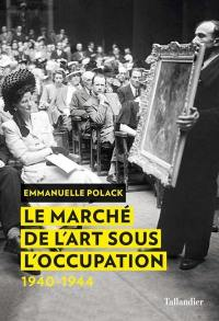 Le marché de l'art sous l'Occupation