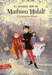 Mathieu Hidalf. Volume 1, Le premier défi de Mathieu Hidalf
