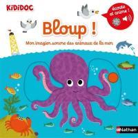 Bloup ! : mon imagier sonore des animaux de la mer