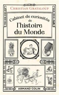Cabinet de curiosités de l'histoire du monde