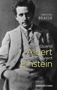 Quand Albert devient Einstein