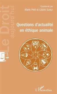 Questions d'actualité en éthique animale