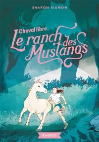 Le ranch des Mustangs, Cheval libre