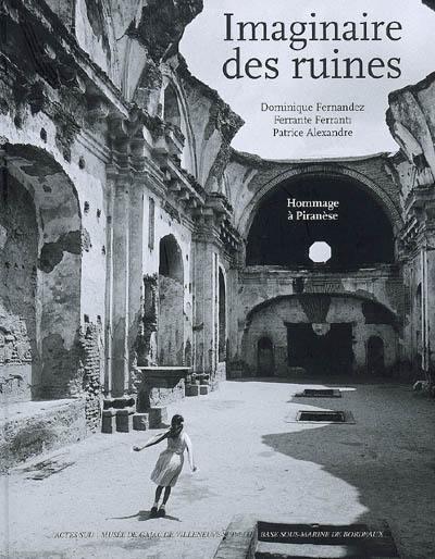 Imaginaire des ruines : hommage à Piranèse