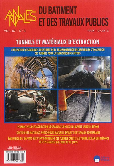 Annales du bâtiment et des travaux publics. n° 3 (2015), Tunnels et matériaux d'extraction