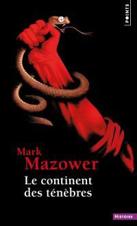 Le continent des ténèbres : une histoire de l'Europe au XXe siècle