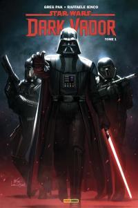 Dark Vador. Volume 1, Le coeur sombre des Sith