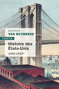 Histoire des Etats-Unis. Vol. 1. 1492-1919