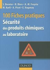 100 fiches pratiques de sécurité des produits chimiques au laboratoire