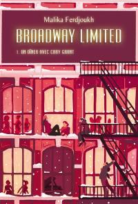 Broadway Limited. Vol. 1. Un dîner avec Cary Grant