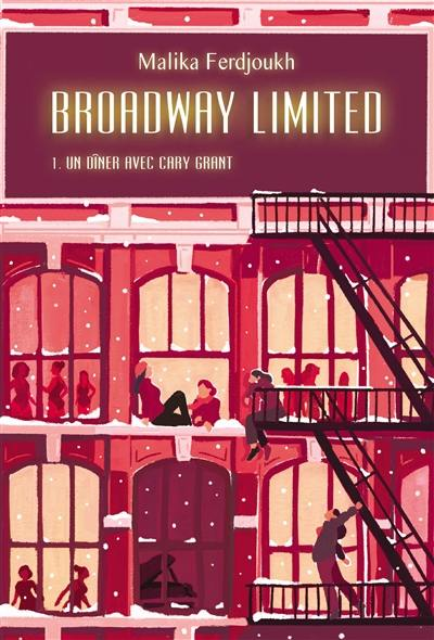 Broadway Limited, Un dîner avec Cary Grant, Vol. 1