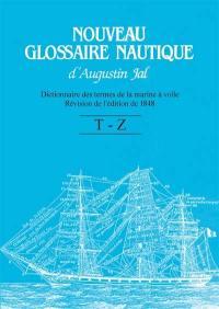 Nouveau glossaire nautique d'Augustin Jal, T à Z
