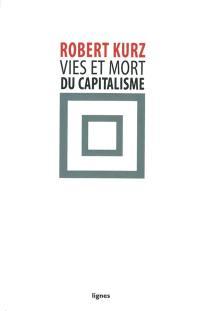 Vies et mort du capitalisme