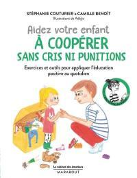 Aidez votre enfant à coopérer sans cris ni punitions