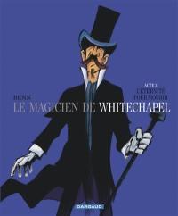 Le magicien de Whitechapel. Volume 3, L'éternité pour mourir