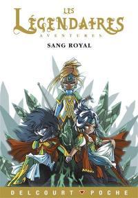 Les Légendaires, Sang royal