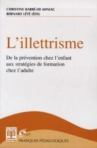 L'illettrisme : de la prévention chez l'enfant aux stratégies de formation chez l'adulte