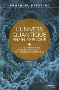 L'univers quantique enfin expliqué