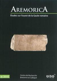 Aremorica : études sur l'ouest de la Gaule romaine. n° 4,