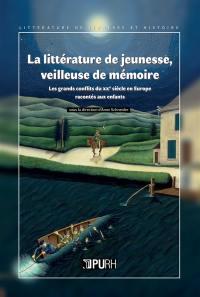 La littérature de jeunesse, veilleuse de mémoire