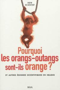Pourquoi les orangs-outans sont-ils orange ?