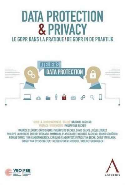 Data protection & privacy : le GDPR dans la pratique. Data protection & privacy : de GDPR in de praktijk