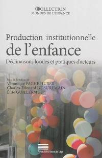 Production institutionnelle de l'enfance
