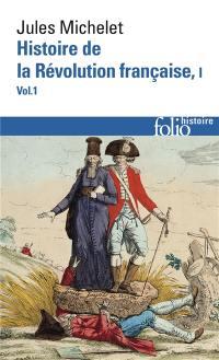 Histoire de la Révolution française. Volume 1-1,