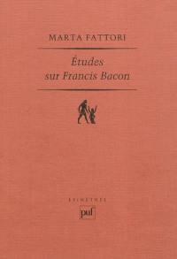 Etudes sur Francis Bacon