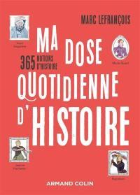 Ma dose quotidienne d'histoire : 365 notions d'histoire