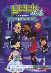 Geek club. Volume 3, Le bal de l'hiver