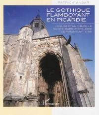 Le gothique flamboyant en Picardie