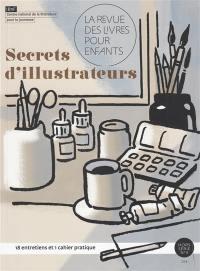 Revue des livres pour enfants (La), hors série. n° 4, Secrets d'illustrateurs