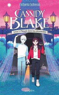 Cassidy Blake. Volume 2, Plongée dans les catacombes