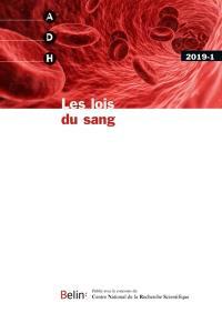Annales de démographie historique. n° 2019-1, Les lois du sang