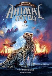Animal tatoo. Volume 2, Piégés